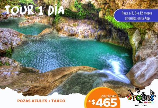 Pozas azules + Taxco $465