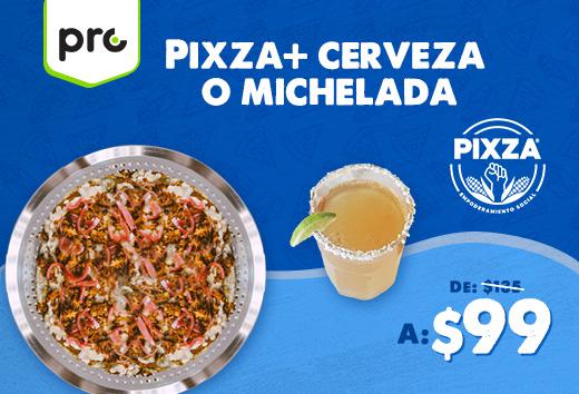 Pixza+ cerveza o michelada $99